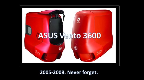 ASUS Vento 3600 never forget