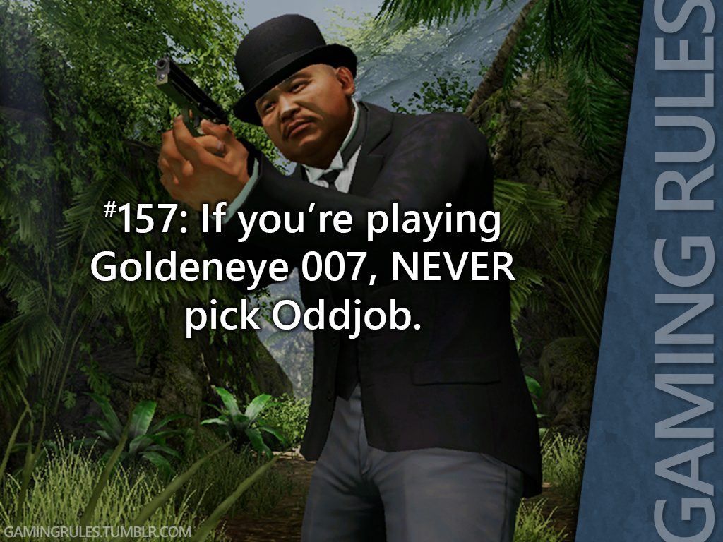But seriously, guys. No Oddjob.